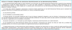 Artículo 14 Ley 39:2015, de 1 de octubre de 2015, del Procedimiento Administrativo Común de las Administraciones Públicas